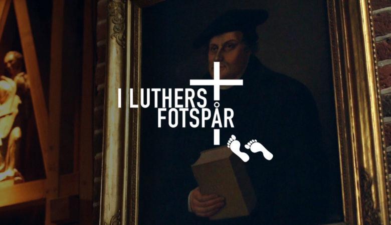 I Luthers fotspår
